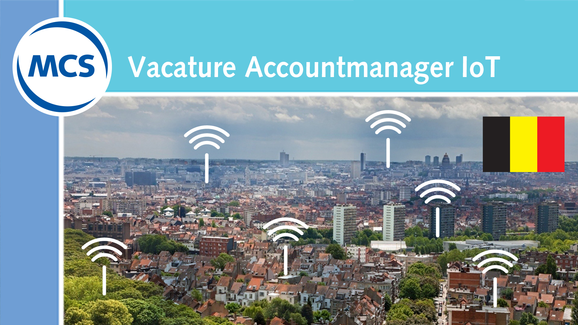 Vacature Accountmanager IoT   Pushing the limits of communication technology   MCS