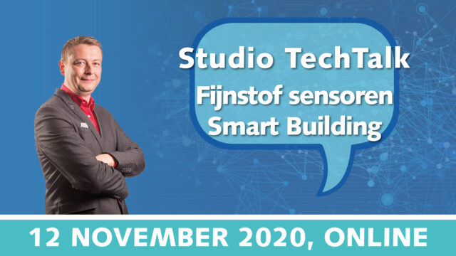 Studio TechTalk: Smart building sensoren technisch toegelicht | 12 november 2020 | Pushing the limits of communication technology | MCS