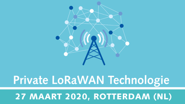 Private LoRaWAN technologie als versneller van IoT | 27 maart 2020 | Pushing the limits of communication technology | MCS