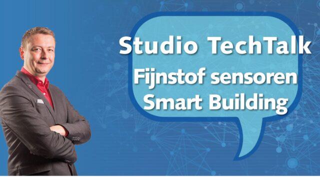 Studio TechTalk: Smart building sensoren technisch toegelicht   12 november 2020   Pushing the limits of communication technology   MCS