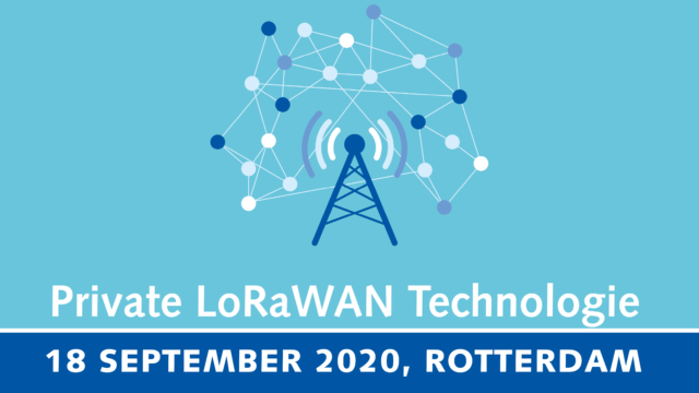 Private LoRaWAN technologie als versneller van IoT | 18 september 2020 | Pushing the limits of communication technology | MCS