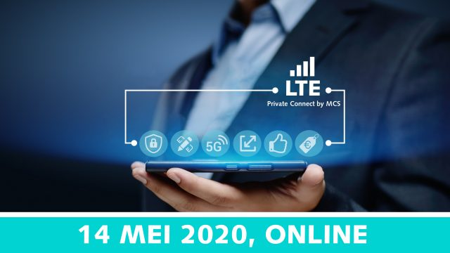 Duik in de wereld van Private Connect LTE (4G) | 14 mei 2020 | Pushing the limits of communication technology | MCS