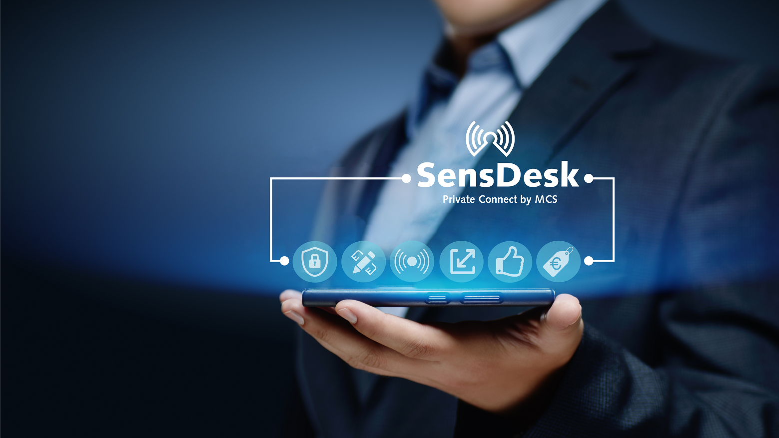 Private Connect SensDesk | Pushing the limits of communication technology | MCS