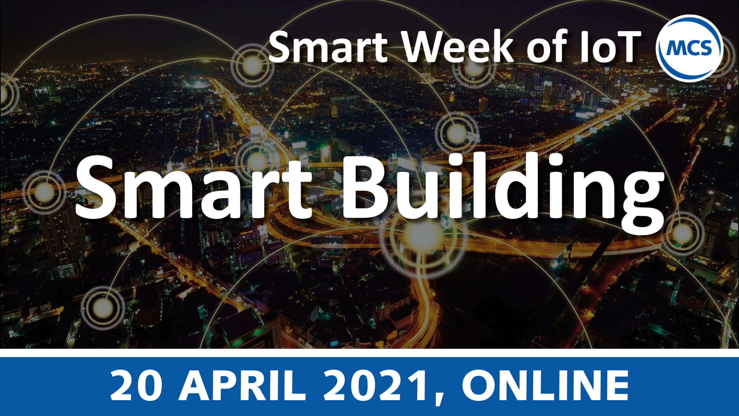 Smart Building – Smart Week of IoT | 20 april 2021 | Pushing the limits of communication technology | MCS