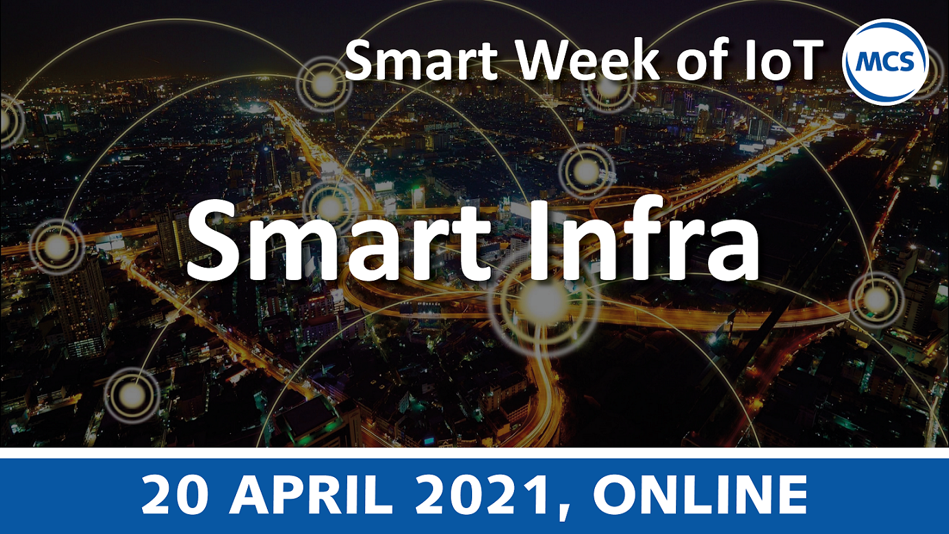 Smart Infra – Smart Week of IoT | 20 april 2021 | Pushing the limits of communication technology | MCS