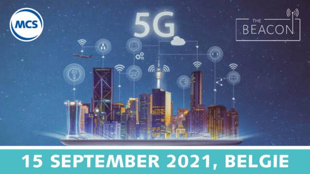MCS & The Beacon Deep Dive: 5G als katalysator voor een slimme industrie | 15 september 2021 | Pushing the limits of communication technology | MCS