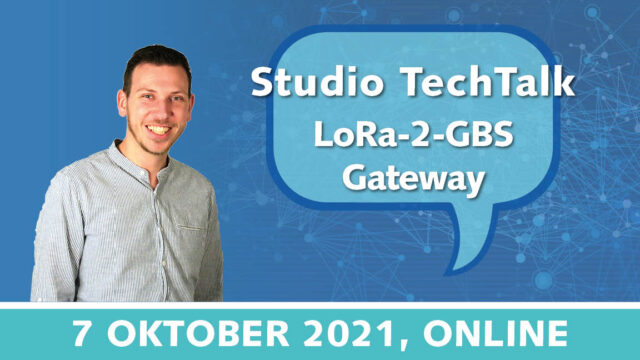 Studio TechTalk: Introductie LoRa-2-GBS Gateway: hoe verrijk je je gebouwbeheersysteem met LoRa-sensoren | 7 oktober 2021 | Pushing the limits of communication technology | MCS
